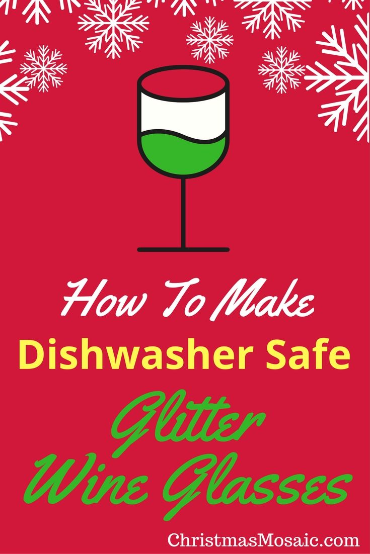 How To Make Dishwasher Safe Glitter Wine Glasses Christmas Mosaic Glitter Wine Glasses Glitter Wine Glasses Diy Diy Wine Glass