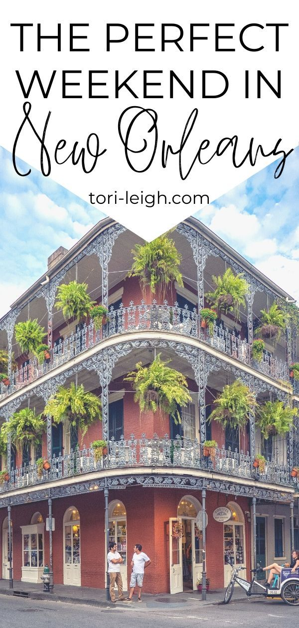 The Perfect Weekend in New Orleans