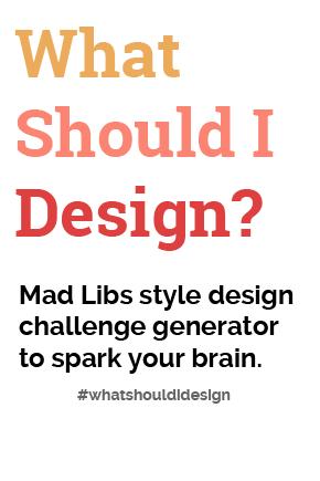What Should I Design? - the design challenge generator | new lenses