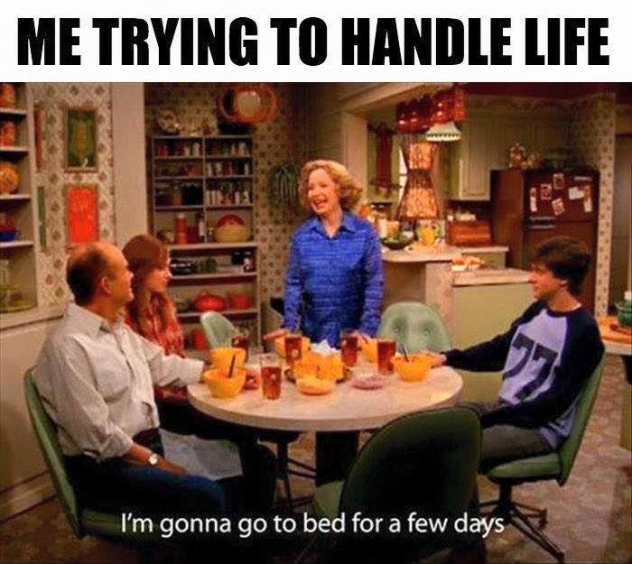 I M Gonna Go To Bed For A Few Days That 70s Show Funny P Funny Memes