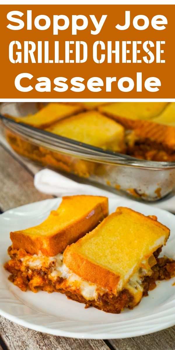 Sloppy Joe Grilled Cheese Casserole #grilleddesserts