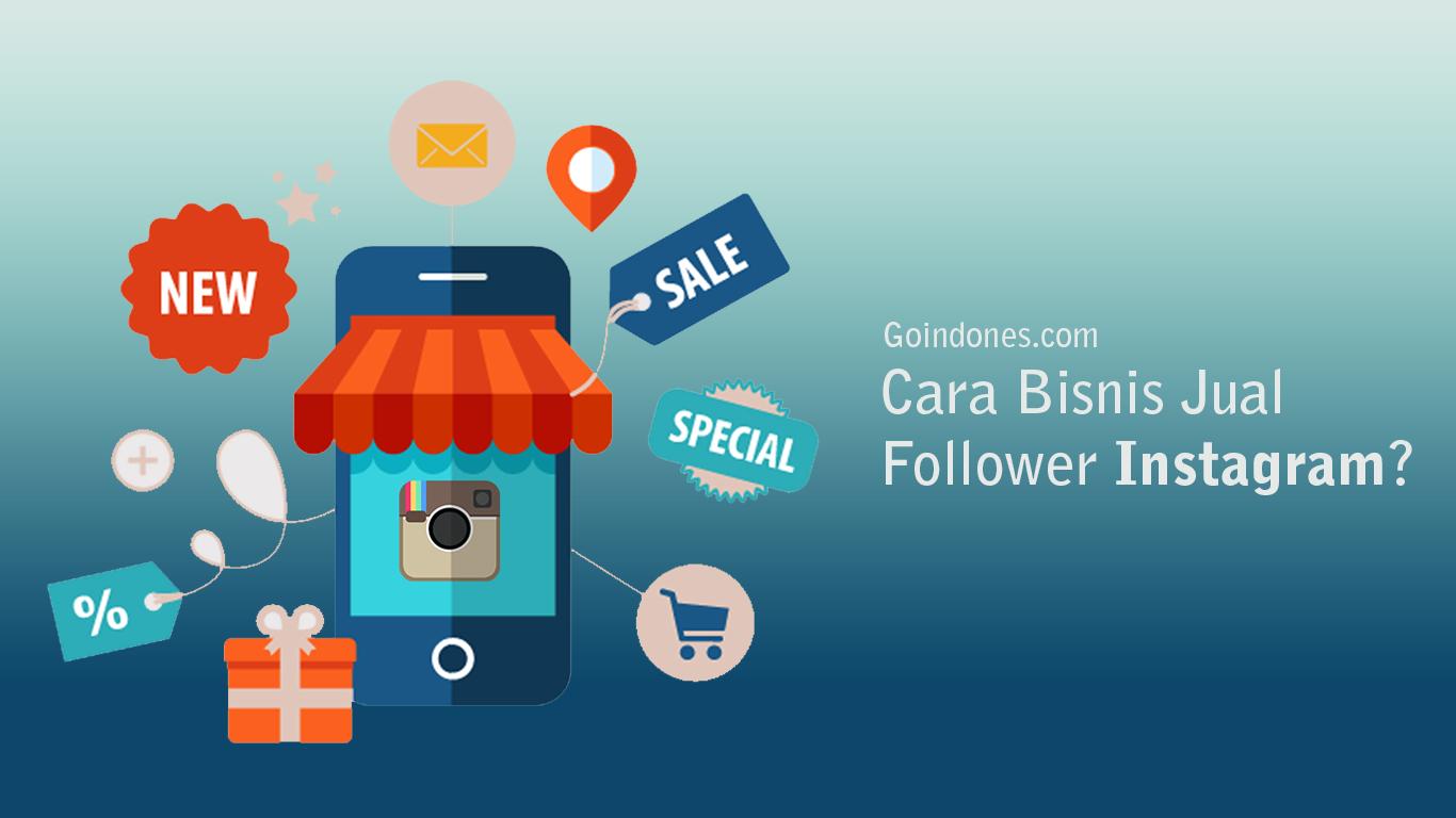 Inilah Cara Bisnis Jual Followers Instagram Menjadi Reseller Followers Ig Instagram Teman Marketing