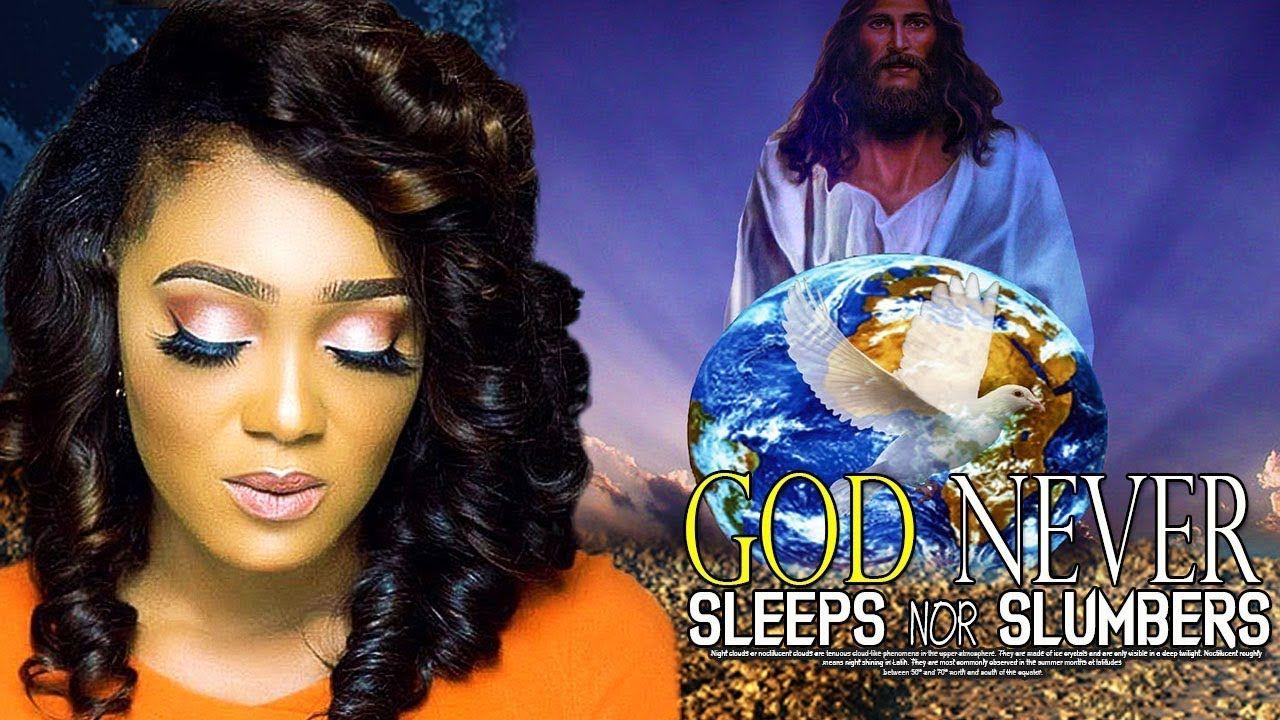 GOD NEVER SLEEPS NOR SLUMBERS Christian Movies 2019