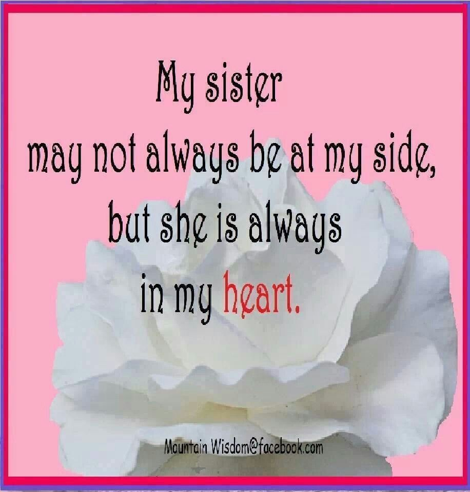 Love My Big Sister Quotes My Sister May Not Always Bemy Side But She Is Always In My