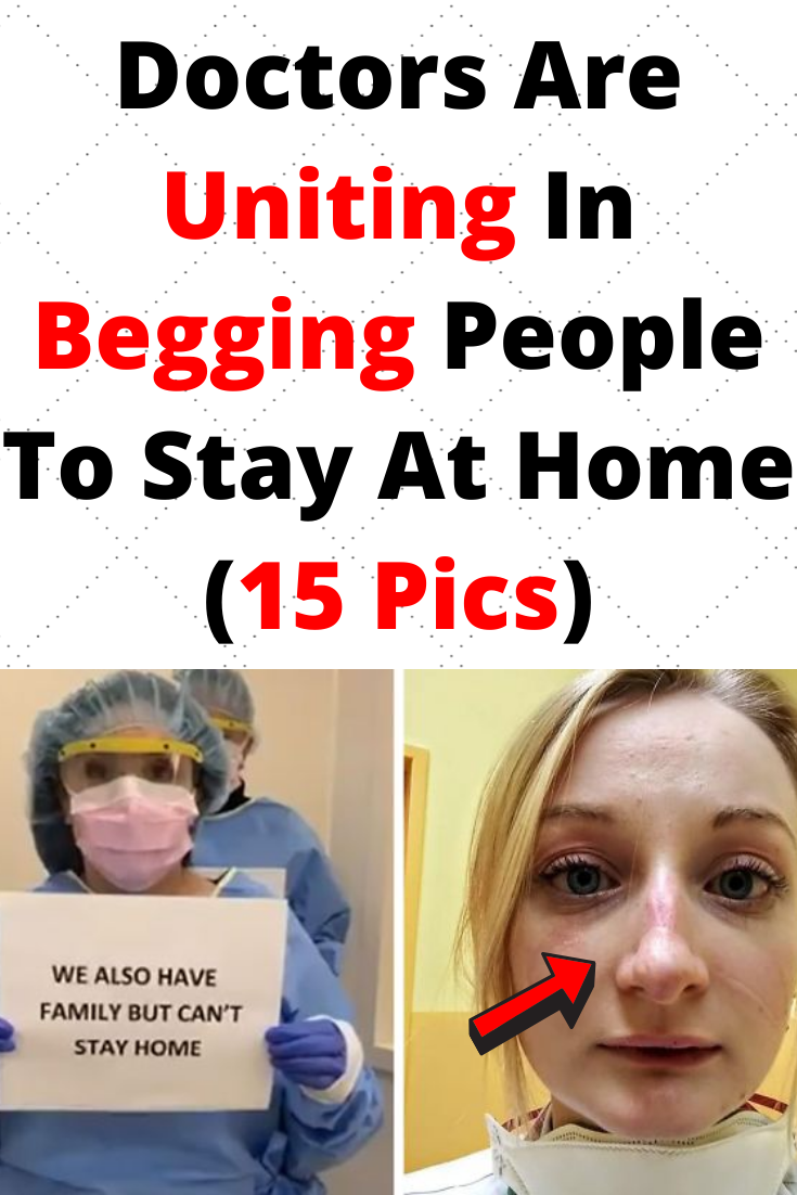Doctors Are Uniting In Begging People To Stay At Home (15