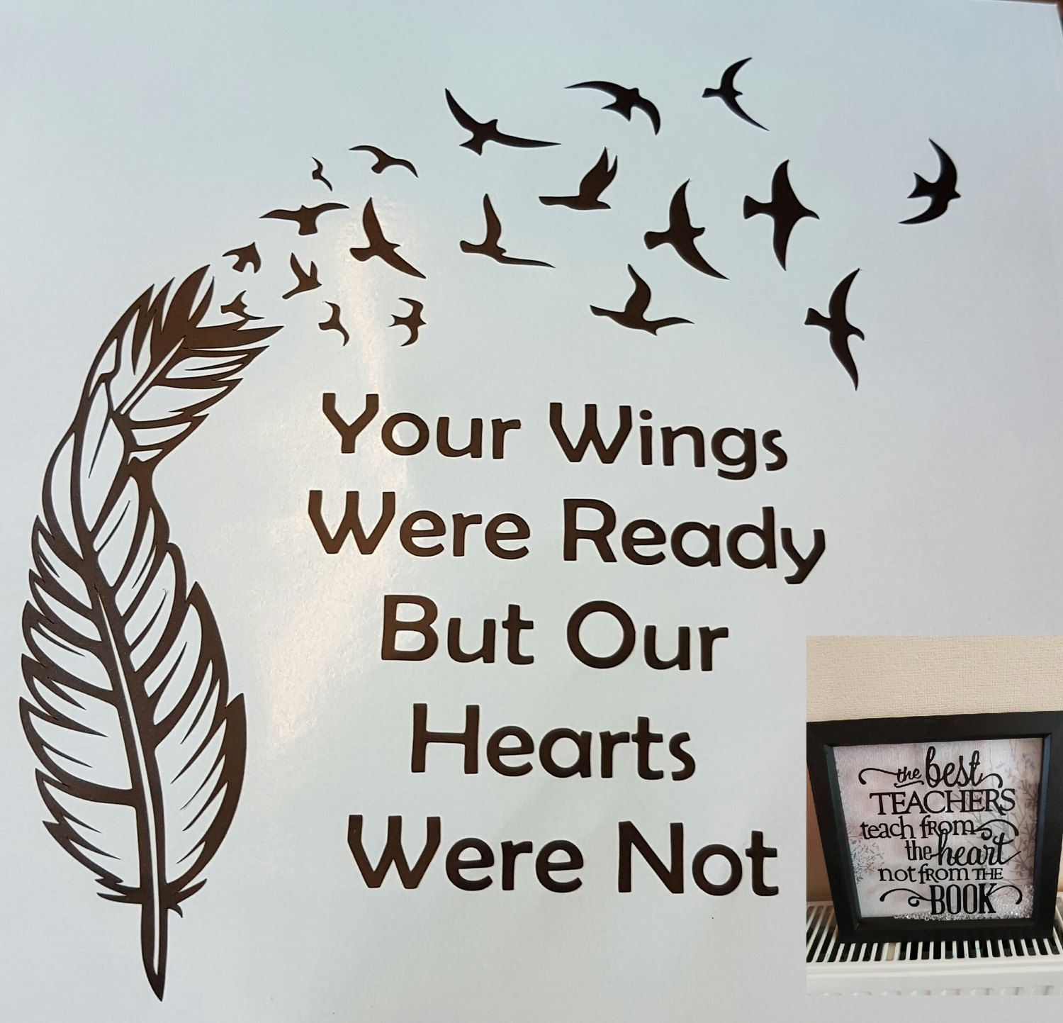 Vinyl Sticker Your Wings Where Ready Our Hearts Were Not