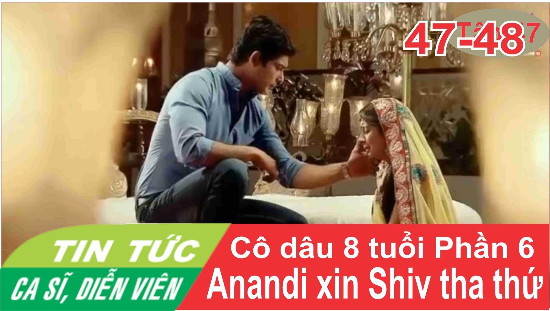 Cô dâu 8 tuổi Phần 6 Tập 47-48: Anandi quỳ khóc xin Shiv tha thứ - Sự th...