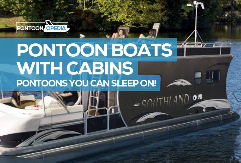 Check Out These Awesome Pontoon Boats That You Can Sleep On Pontoon Boats With Enclosed Cabins Are Now Being Manufactu Pontoon Boat Pontoon Best Pontoon Boats