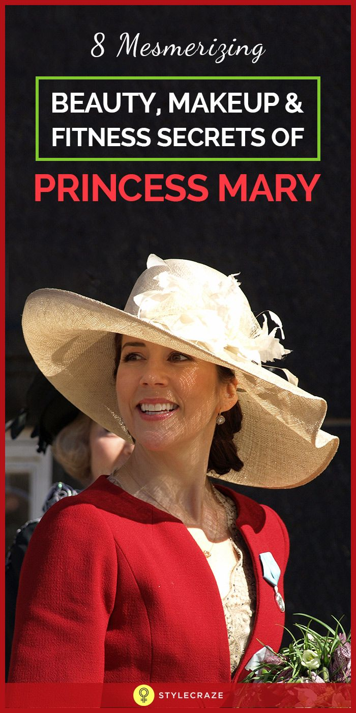 8 Mesmerizing Beauty, Makeup And Fitness Secrets Of Princess Mary