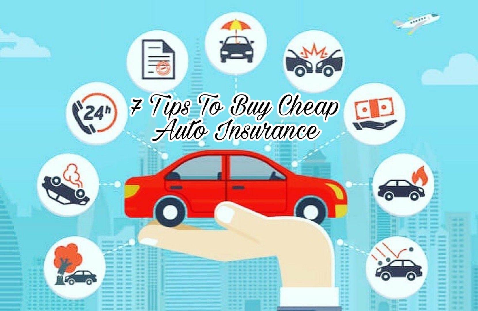 7 Tips You Should Follow To Buy Cheap Auto Insurance # ...