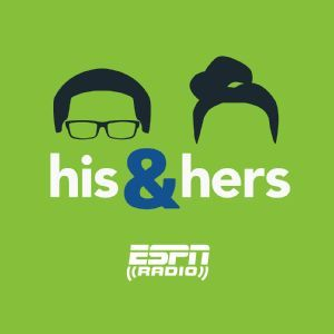 His & Hers Show - PodCenter - ESPN Radio