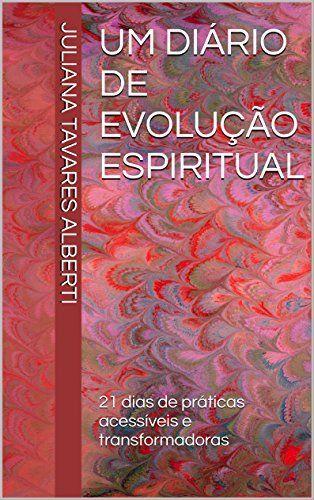 Um Diário de Evolução Espiritual: 21 dias de práticas acessíveis e transformadoras, http://www.amazon.com.br/dp/B01AOLW7SW/ref=cm_sw_r_pi_awd_4omOwb0CHH69N