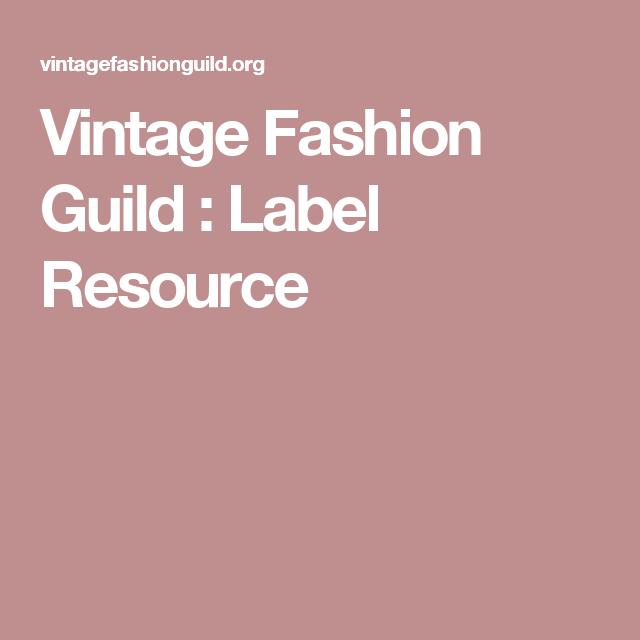 Vintage Fashion Guild Label Resource Vintage Fashion Labels Vintage Outfits