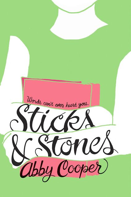Cover Reveal For Abby Cooper S Sticks And Stones Middle Grade Books Grade Book Good Books