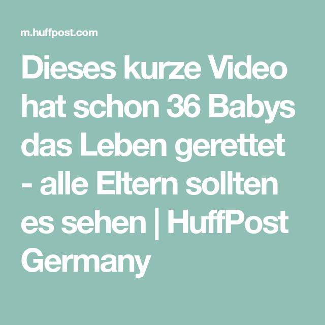 Dieses kurze Video hat schon 36 Babys das Leben gerettet - alle Eltern sollten es sehen | HuffPost Germany