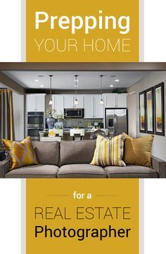 Prepping Your Home for a Real Estate Photographer