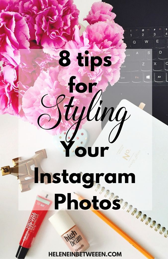 Tips for Styling Your Instagram Photos | Social Media