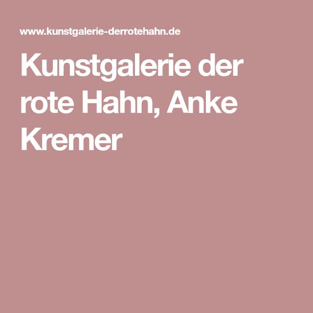 Roter Hahn Kunst kunstgalerie der rote hahn anke kremer kunst und basteln