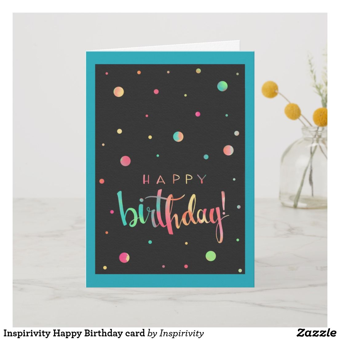 Inspirivity Happy Birthday card  Happy birthday cards, Birthday