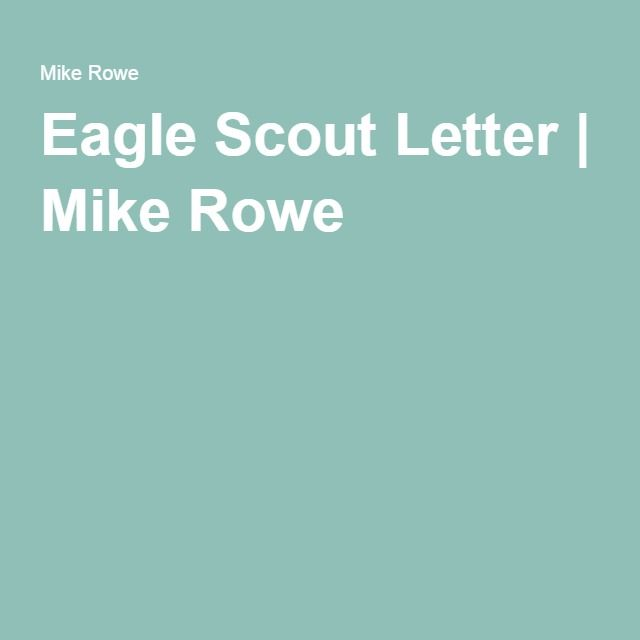 Eagle Scout Letter  Mike Rowe  Eagle Scout    Eagle Scout