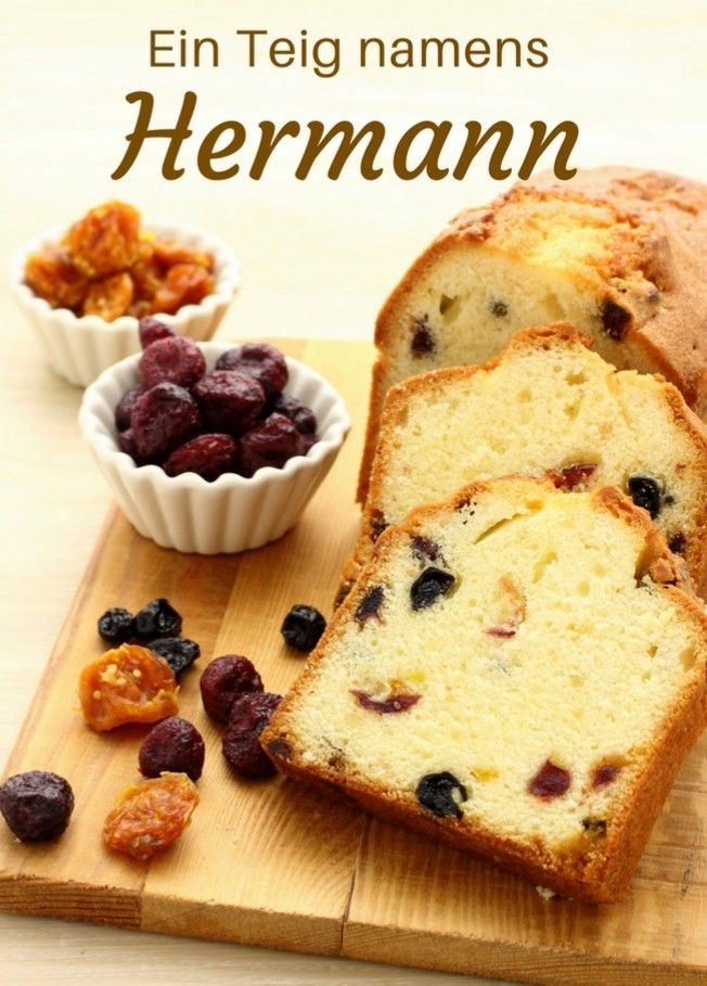 hermann is back! | kuchen und torten rezepte, brot selber