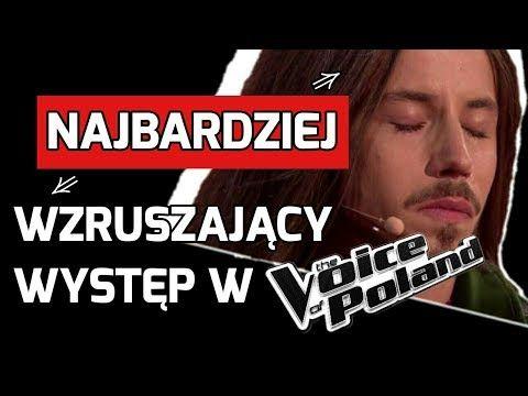 Najbardziej Wzruszajacy Wystep W The Voice Of Poland Youtube The Voice Poland Youtube