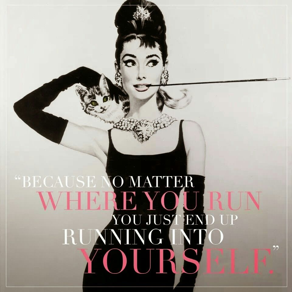 """""""Because no matter where you run you just end up running into yourself."""" Breakfast at Tiffanys❤"""