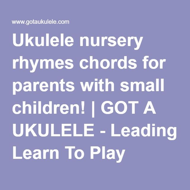 Ukulele Nursery Rhymes Chords For Parents With Small