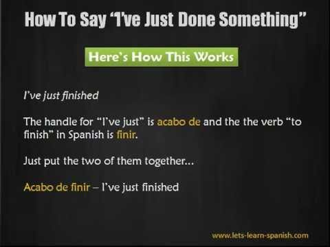 Learn Spanish How To Say Something S Just Happened With Any
