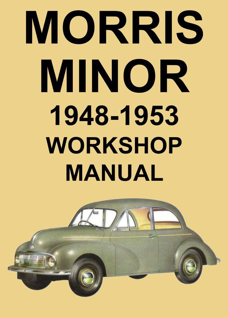 Morris Minor Mm 1948 1953 Workshop Manual In 2020 Morris Minor