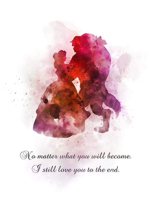 Beauty and the Beast Quote ART PRINT No matter what you will become. I still love you till the end, Princess, Gift, Wall Art, Home Decor, Disney, Gift Ideas, Birthday, Christmas, Inspirational