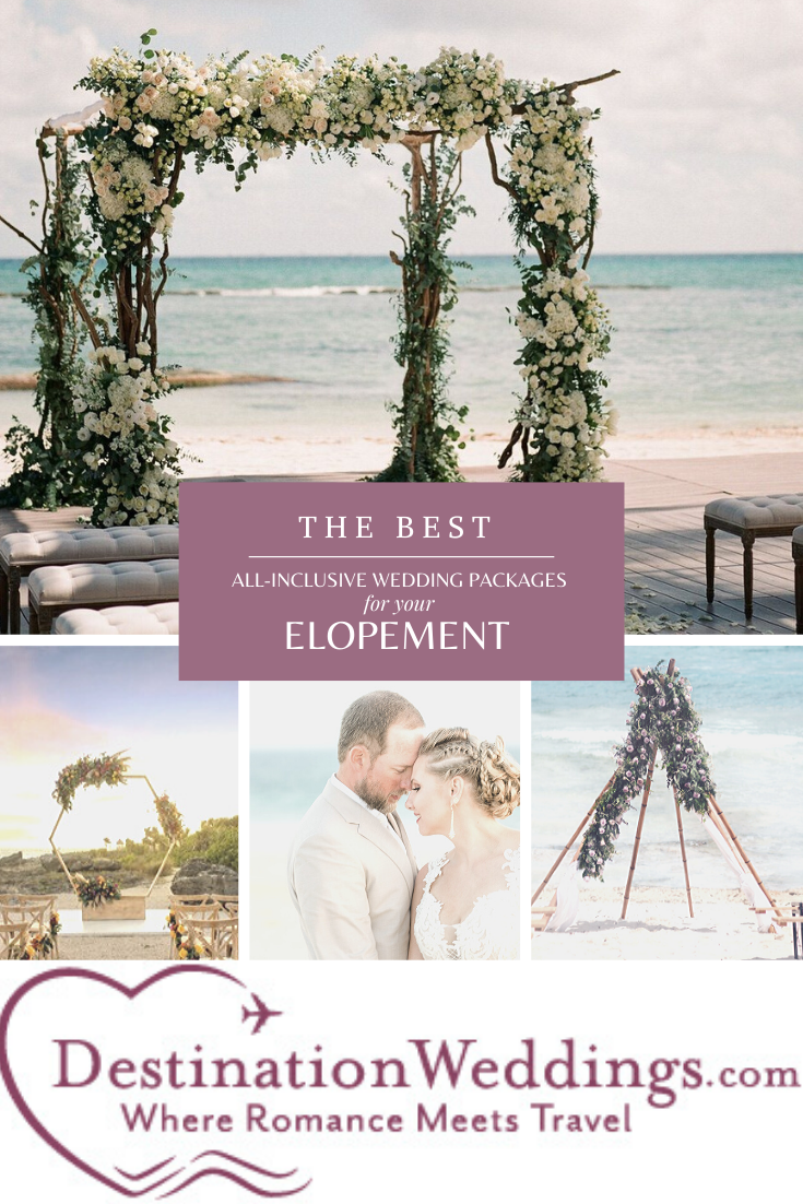 6 Best Places To Elope In The World Destination Weddings All Inclusive Destination Weddings Destination Wedding Package Destination Wedding Caribbean