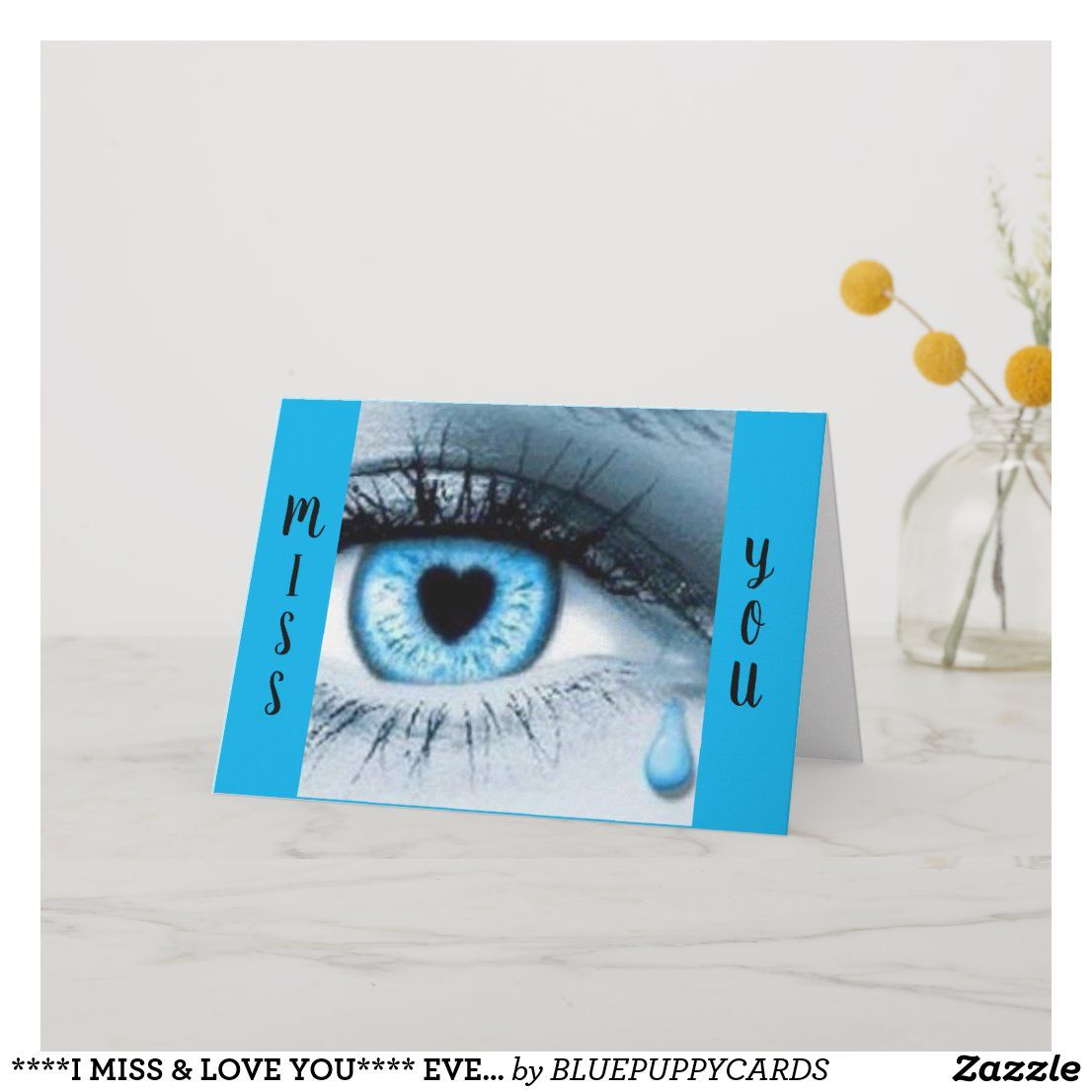 ****I MISS & LOVE YOU**** EVERY DAY EVERY MINUTE CARD | Zazzle.com