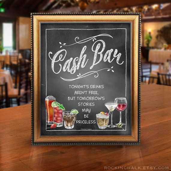 Cash Bar Sign Tonight S Drinks Aren T Free But Tomorrow Stories May Be Priceless With Mixed Drink Ilrations