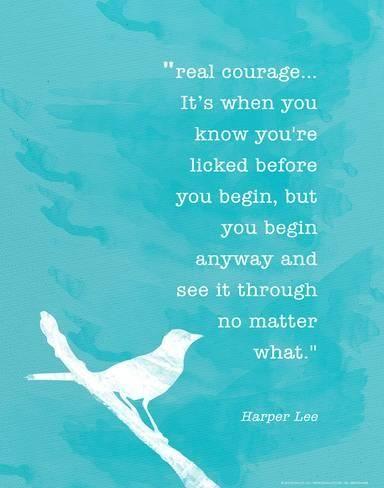 'Harper Lee True Courage - Inspirational Quote Poster' Art Print - Jeanne Stevenson | Art.com