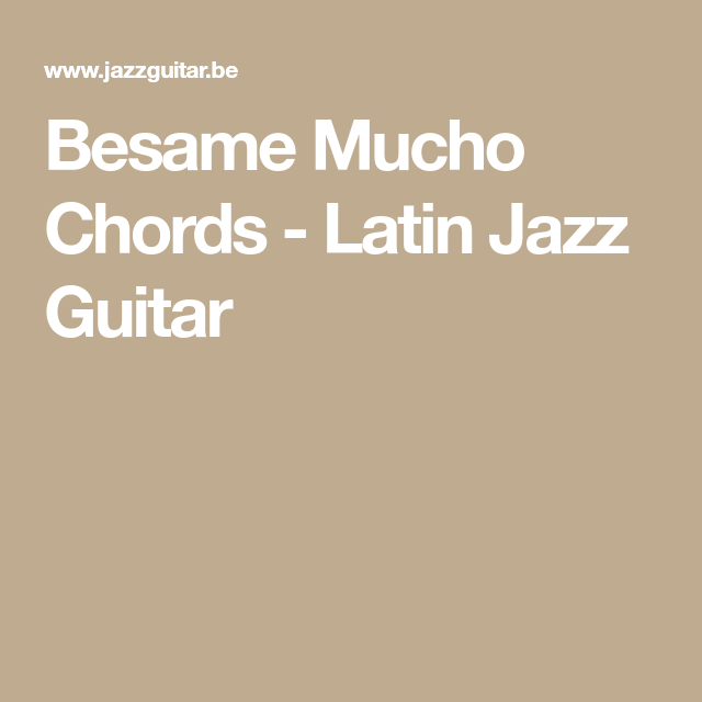 Besame Mucho Chords - Latin Jazz Guitar | Music Lessons | Pinterest ...