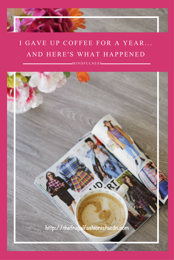 I Gave Up Coffee For A Year... And Here's What Happened http://thefrugalfashionistacdn.com/gave-coffee-year-heres-happened/