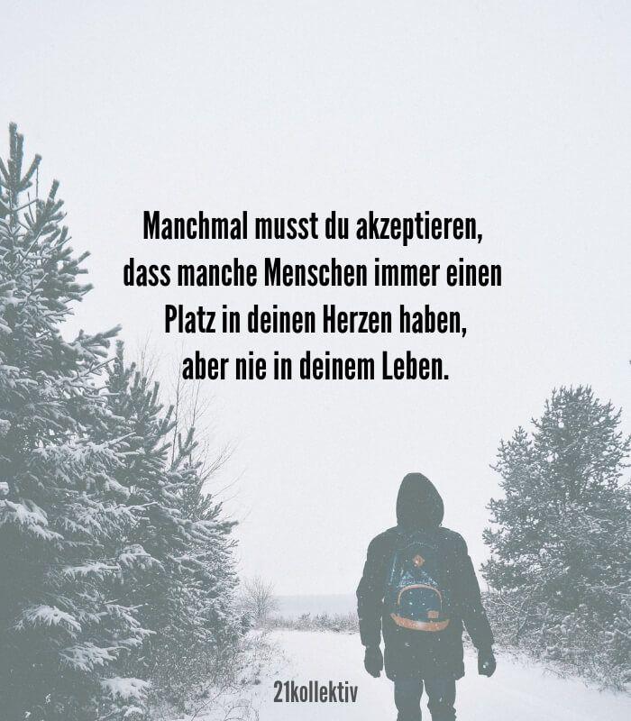 Manchmal musst du akzeptieren, dass manche Menschen immer einen Platz in deinem Herzen haben, aber nie in deinem Leben // Finde und teile inspirierende Zitate, #Sprüche und #Lebensweisheiten auf 21kollektiv.de