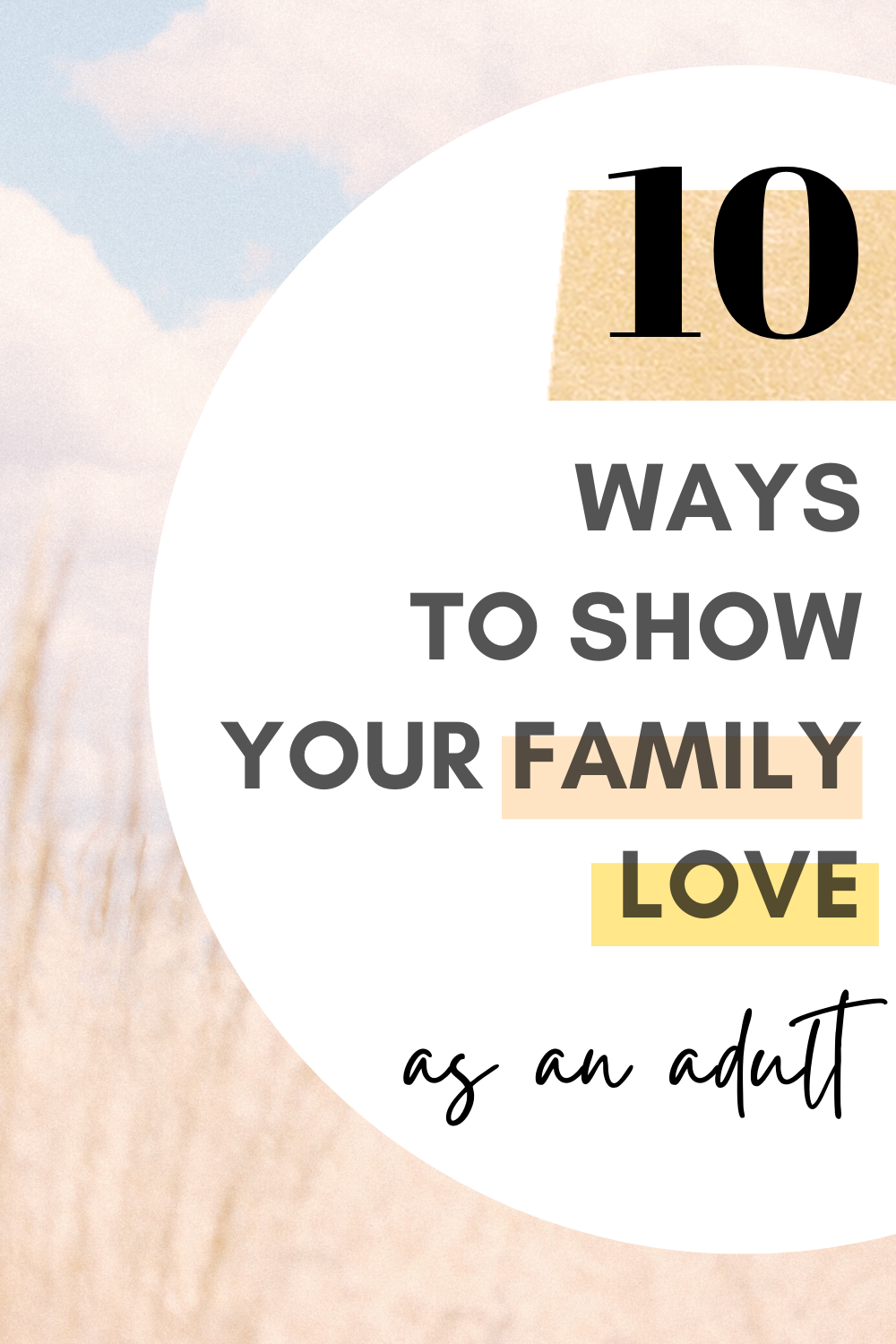 10 Ways To Show How Much You Love Your Family Family Love Quotes Love Your Family Family Love