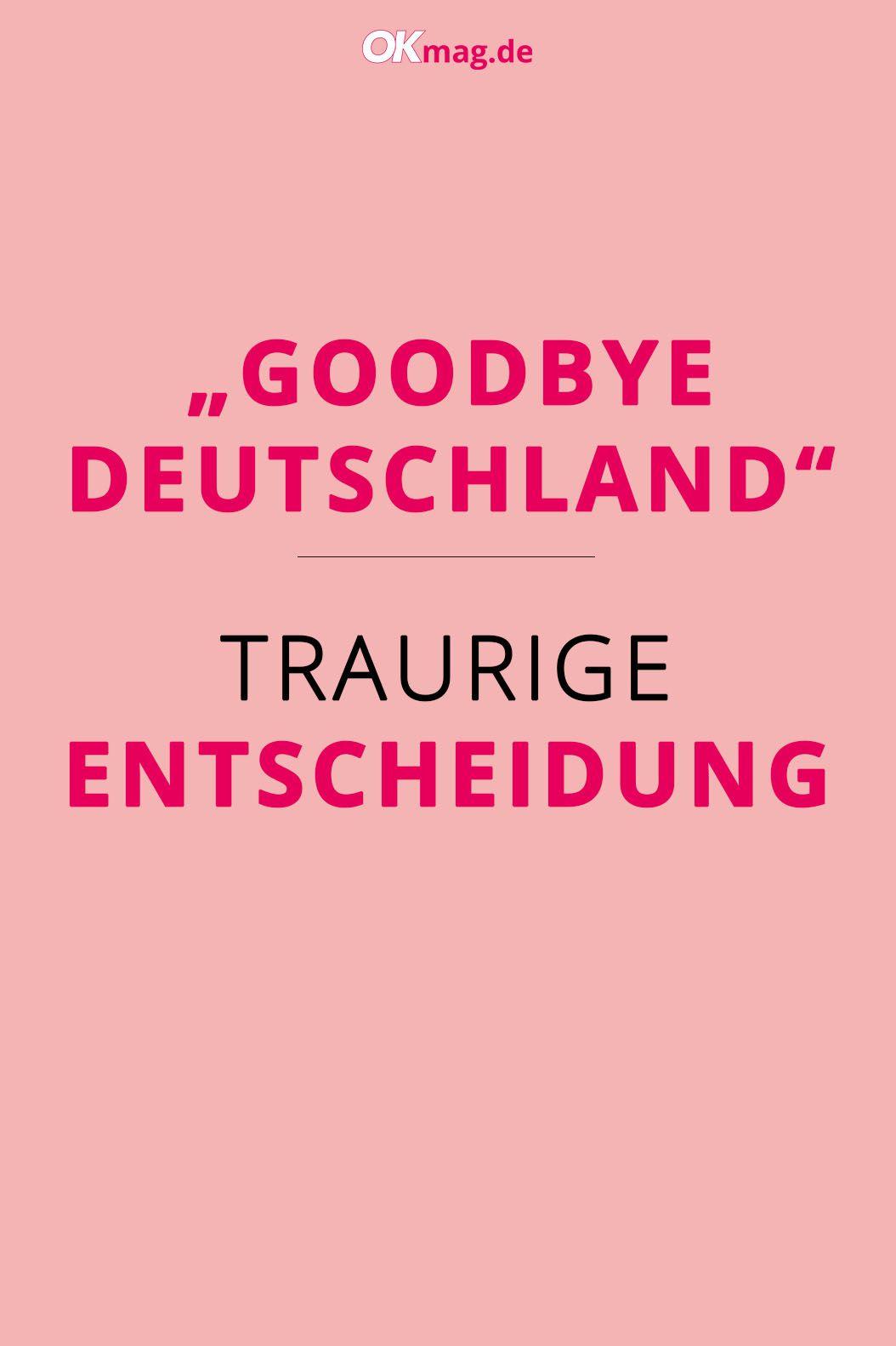 """""""Goodbye Deutschland"""" Traurige Entscheidung Traurig"""