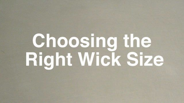 Choosing the Right Wick Size