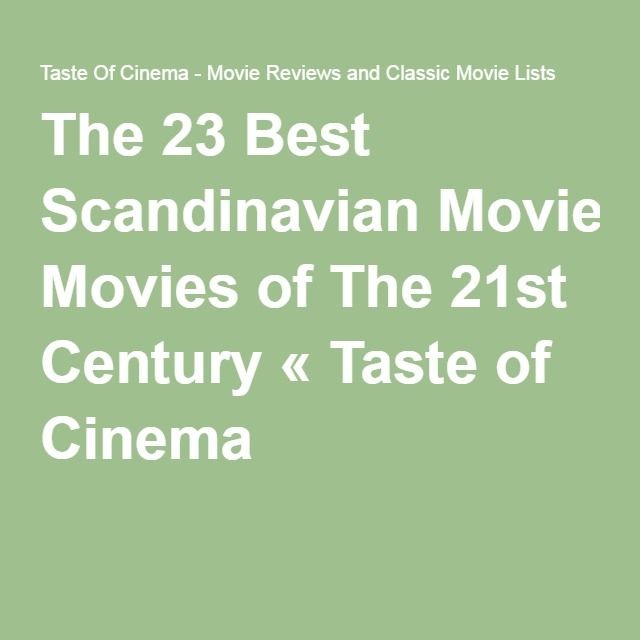 The 23 Best Scandinavian Movies Of The 21st Century Comedy Drama Movies Movies Steampunk Movies