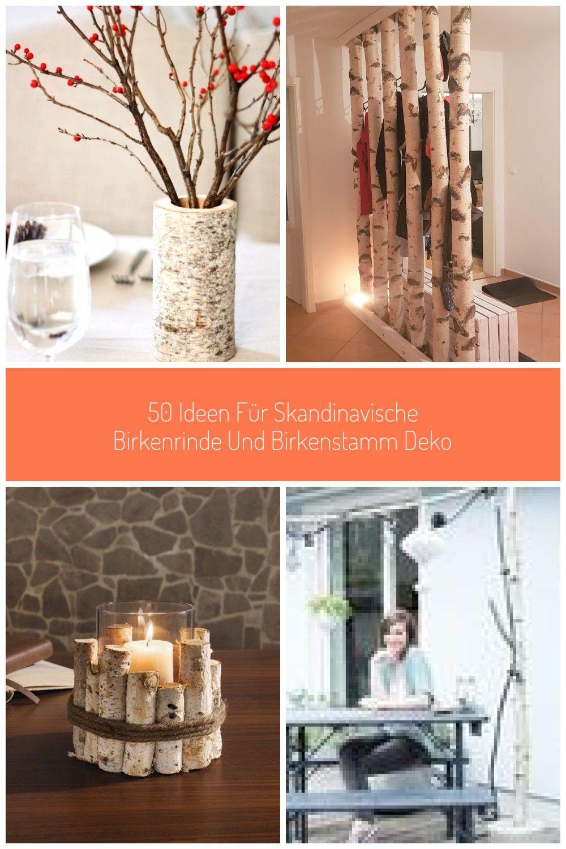 50 Ideen Fr Skandinavische Birkenrinde Und Birkenstamm Deko