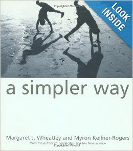Margaret Wheatley focuses on the basic themes of play, organization, self, emergence, and notions of coherence.