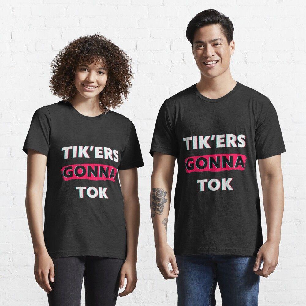 Tik Ers Gonna Tok Funny Social Meme Gift Men Women Teens T Shirt By Yassinesb In 2020 T Shirt Classic T Shirts Shirts