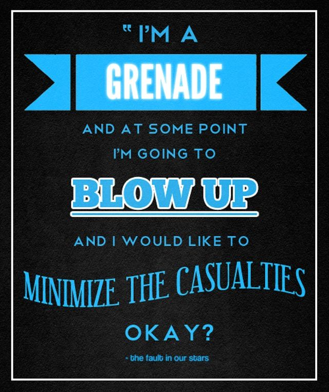"The Fault In Our Stars Quotes Beauteous The Fault In Our Stars Quote Tfios ""i'm A Grenade And At Some . Inspiration Design"