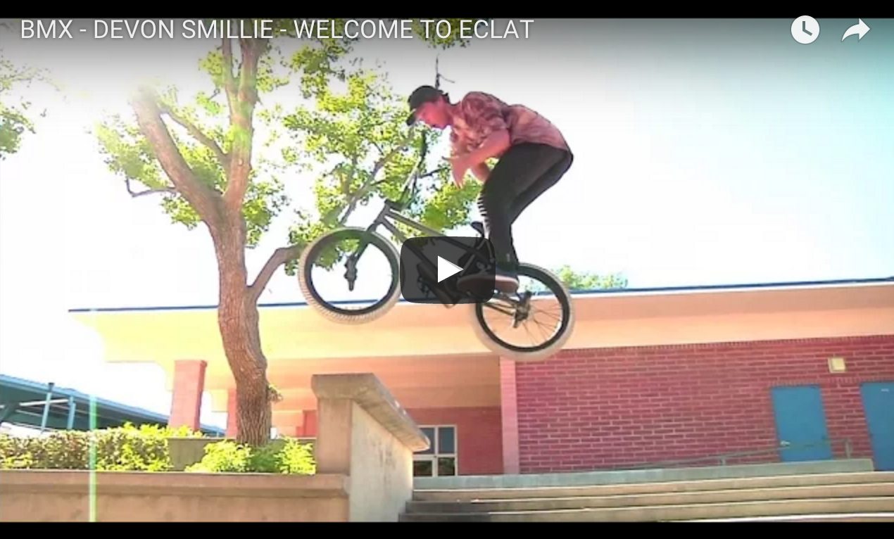 Devon Smillie Welcome To Eclat Bmx Video 2016
