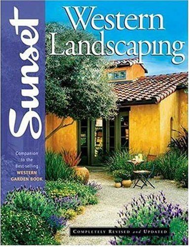 Western Landscaping Book: Companion to the Best-Selling Western ...