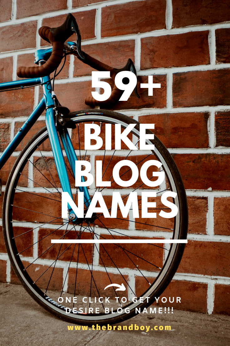 59 Best And Catchy Bike Blog Names Blog Names Bike Names Names
