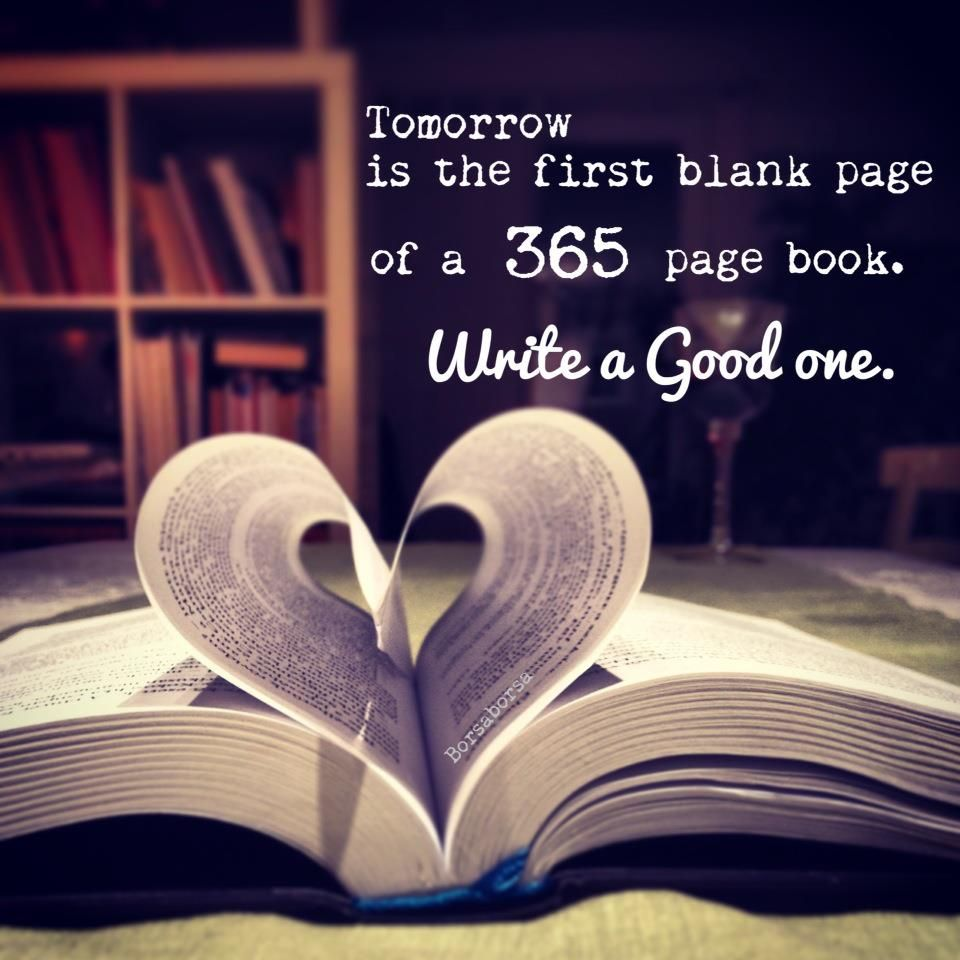 tomorrow is the first blank page of a 365 page book write a good one brad paisley new year quote